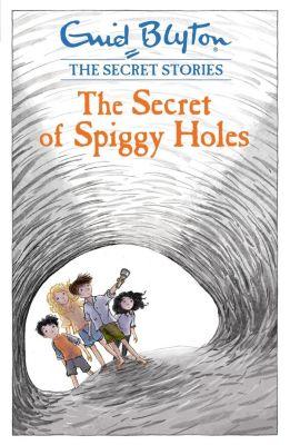 Hodder Children's Books: The Secret of Spiggy Holes, Enid Blyton