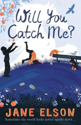 Hodder Children's Books: Will You Catch Me?, Jane Elson