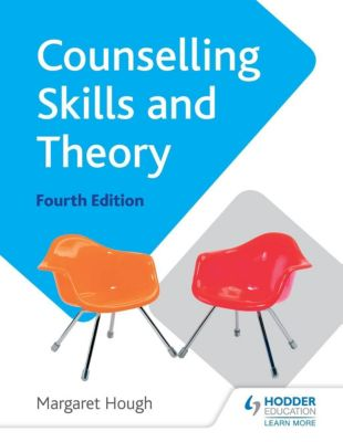 Hodder Education: Counselling Skills and Theory 4th Edition, Margaret Hough