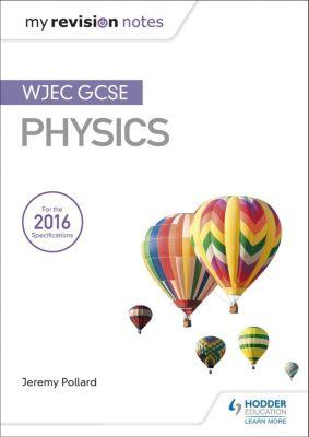 Hodder Education: Fy Nodiadau Adolygu: CBAC TGAU Ffiseg (My Revision Notes: WJEC GCSE Physics, Welsh-language Edition), Jeremy Pollard