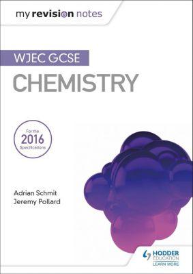 Hodder Education: Fy Nodiadau Adolygu: CBAC TGAU Cemeg (My Revision Notes: WJEC GCSE Chemistry, Welsh-language Edition), Jeremy Pollard, Adrian Schmit