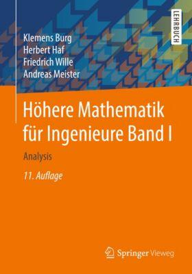 Höhere Mathematik für Ingenieure Band I, Klemens Burg, Friedrich Wille, Herbert Haf, Andreas Meister