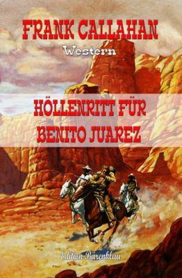 Höllenritt für Benito Juarez, Frank Callahan