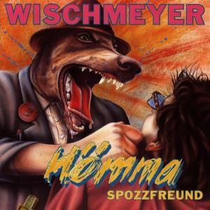 Hömma Spozzfreund, Dietmar Wischmeyer