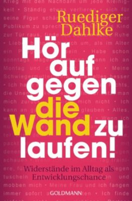 Hör auf gegen die Wand zu laufen!, Ruediger Dahlke