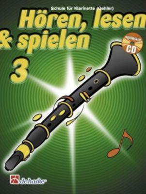 Hören, lesen & spielen, Schule für Klarinette (Oehler), m. Audio-CD, Joop Boerstoel, Jaap Kastelein