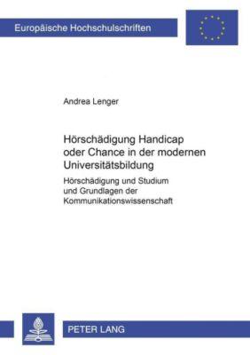 Hörschädigung.Handicap oder Chance in der modernen Universitätsbildung? - Andrea Lenger  