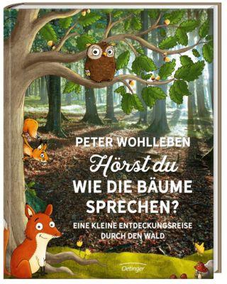 Hörst du wie die Bäume sprechen?, Peter Wohlleben