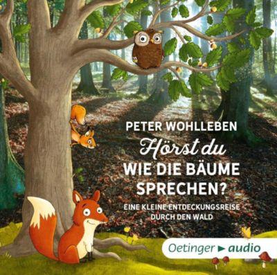 Hörst du, wie die Bäume sprechen? Eine kleine Entdeckungsreise durch den Wald, 2 Audio-CDs, Peter Wohlleben