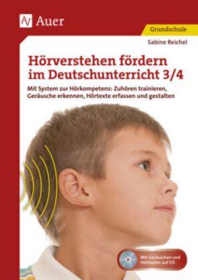 Hörverstehen fördern im Deutschunterricht 3/4, m. Audio-CD, Sabine Reichel