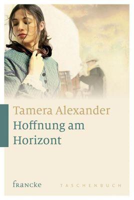 Hoffnung am Horizont - Tamera Alexander |