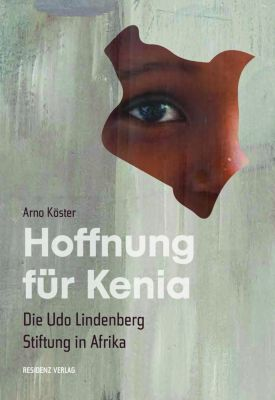 Hoffnung für Kenia - Arno Köster |