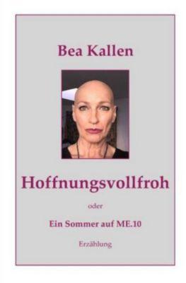 Hoffnungsvollfroh oder Ein Sommer auf ME.10 - Bea Kallen pdf epub