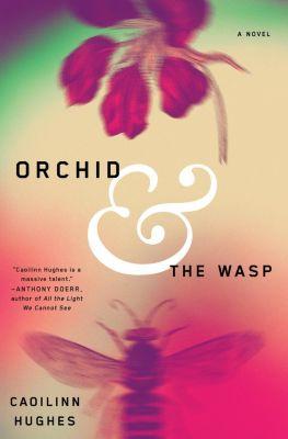 Hogarth: Orchid and the Wasp, Caoilinn Hughes