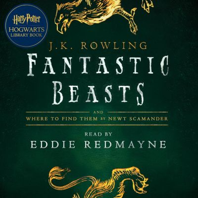 Hogwarts Library book: Fantastic Beasts and Where to Find Them, Newt Scamander, J.K. Rowling