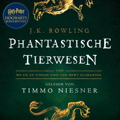Hogwarts-Schulbücher: Phantastische Tierwesen und wo sie zu finden sind, J.K. Rowling