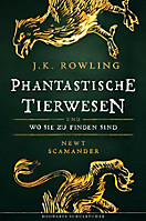 Hogwarts Schulbücher: Phantastische Tierwesen und wo sie zu finden sind, J.K. Rowling