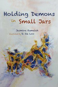 Holding Demons in Small Jars, Jasmine Kumalah