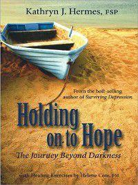 Holding onto Hope, Kathryn J. Hermes FSP, Helene Cote PM