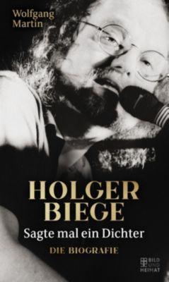Holger Biege - Sagte mal ein Dichter - Wolfgang Martin  