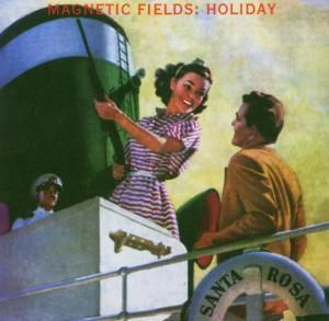 Holiday, The Magnetic Fields
