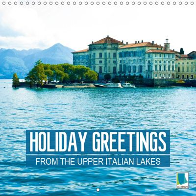Holiday greetings from the upper Italian lakes (Wall Calendar 2019 300 × 300 mm Square), CALVENDO
