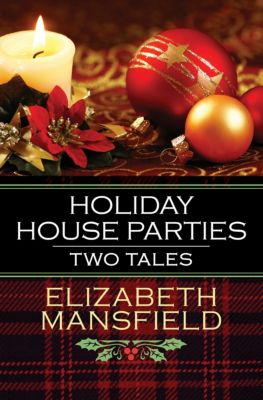 Holiday House Parties, Elizabeth Mansfield