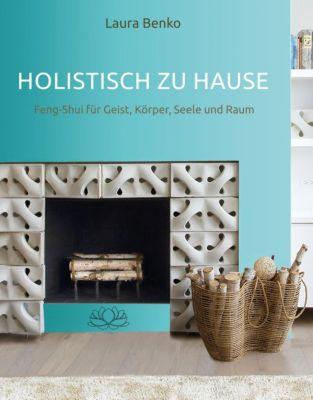 Holistisch zu Hause - Laura Benko |