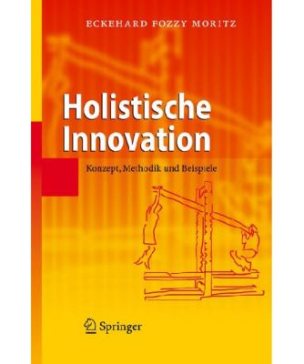 Holistische Innovation, Eckehard F. Moritz