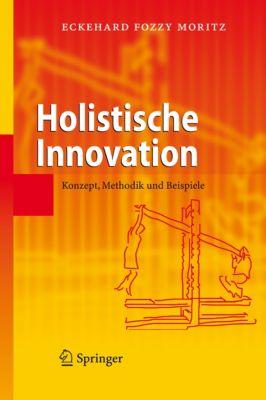 Holistische Innovation, Eckehard Moritz