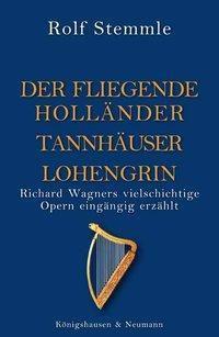 Holländer - Tannhäuser - Lohengrin, Rolf Stemmle