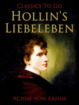 Hollin's Liebeleben, Achim von Arnim