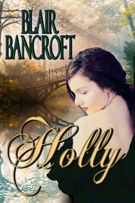 Holly, Blair Bancroft