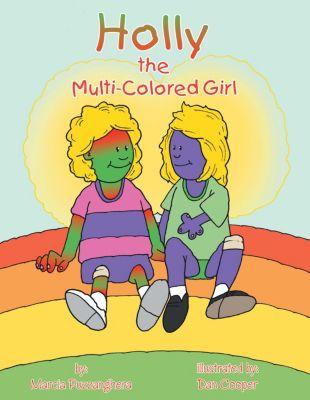 Holly the Multi-Colored Girl, Dan Cooper, Marcia Puzzanghera