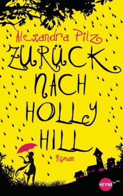 Hollyhill Band 1: Zurück nach Hollyhill, Alexandra Pilz
