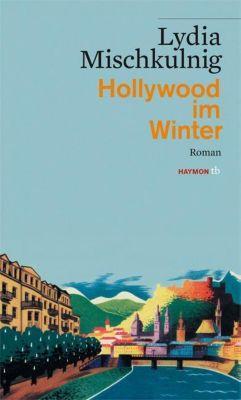 Hollywood im Winter - Lydia Mischkulnig |