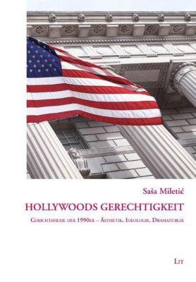 Hollywoods Gerechtigkeit - Sasa Miletic  