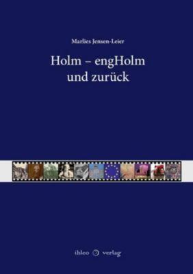 Holm - engHolm und zurück - Marlies Jensen-Leier |