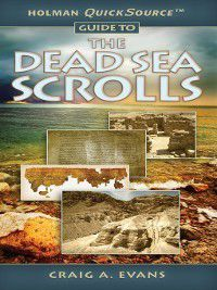 Holman QuickSource: Holman QuickSource Guide to the Dead Sea Scrolls, Craig A. Evans