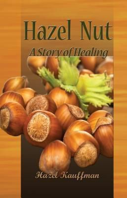 Holy Fire Publishing LLC: Hazel Nut, Hazel Kauffman