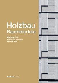 Holzbau - Raummodule, Wolfgang Huss, Matthias Kaufmann, Konrad Merz
