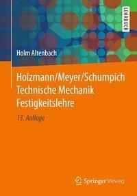 Holzmann/Meyer/Schumpich Technische Mechanik Festigkeitslehre, Holm Altenbach