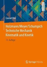 Holzmann/Meyer/Schumpich Technische Mechanik Kinematik und Kinetik - Conrad Eller |