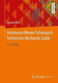 Holzmann/Meyer/Schumpich Technische Mechanik Statik, Conrad Eller