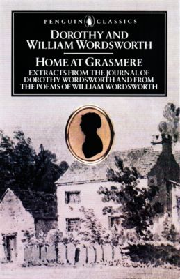Home at Grasmere, William Wordsworth, Dorothy Wordsworth