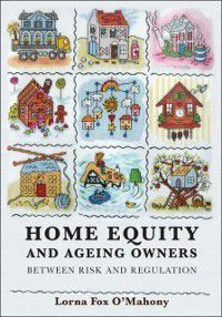 Home Equity and Ageing Owners, Lorna Fox O'Mahony