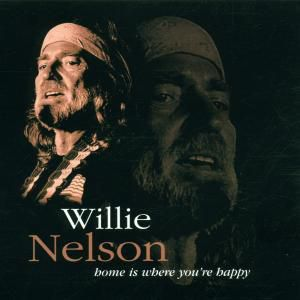 Home Is Where Youre Happy, Willie Nelson