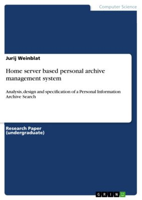 Home server based personal archive management system, Jurij Weinblat