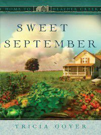 Home to heather creek: Sweet September, Tricia Goyer