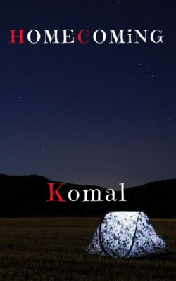 Homecoming, Komal R